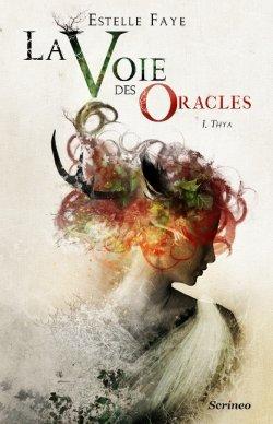 Thya - Estelle Faye - La voie des oracles