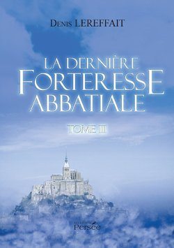La dernière forteresse abbatiale - Denis Lereffait