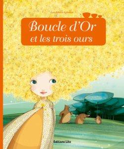 Boucle d'Or et les trois ours - Anne Royer et Mayalen Goust