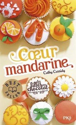 Coeur Mandarine - Cathy Cassidy - Les filles au chocolat