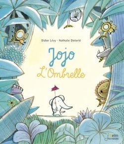 Jojo l'Ombrelle - Didier Lévy & Nathalie Dieterlé