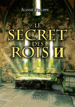 Le secret des Rois - Jeanne Philippe