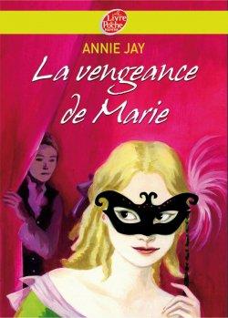 La vengeance de Marie - Annie Jay