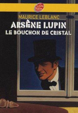 Le bouchon de cristal - Maurice Leblanc - Arsène Lupin