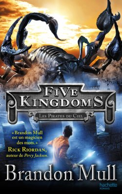 Les Pirates du Ciel - Brandon Mull - Five Kingdoms