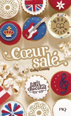Coeur Salé - Cathy Cassidy - Les filles au chocolat