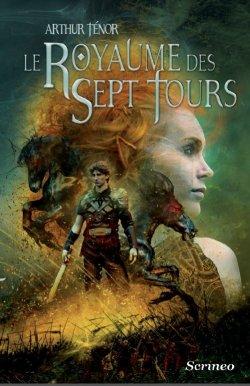 Le Royaume des Sept Tours - Arthur Ténor - Les voyages extraordinaires