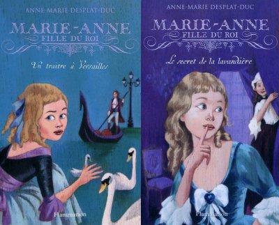 Un traître à Versailles & Le secret de la Lavandière - Anne-Marie Desplat-Duc - Marie-Anne, fille de Roi