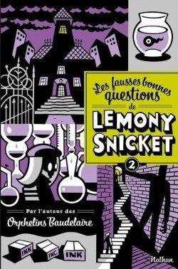 Quand l'avez-vous vu pour la dernière fois ? - Lemony Snicket - Les fausses bonnes questions