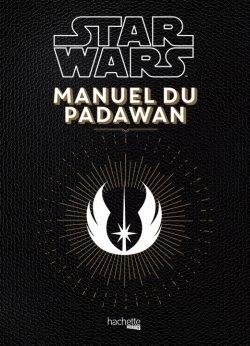 Le manuel du Padawan - Nicolas Beaujouan & Philippe Touboul