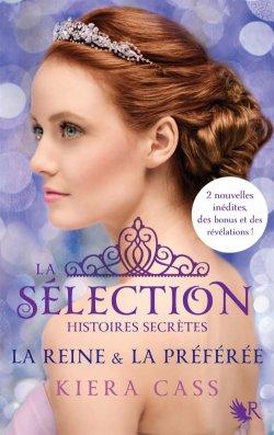 La reine et la préférée - Kiera Cass - La Sélection, histoires secrètes