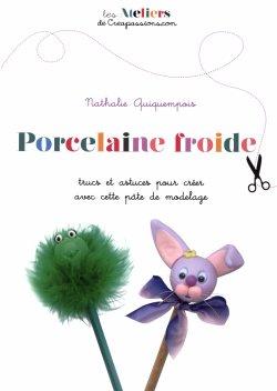 Porcelaine froide - Nathalie Quiquempois