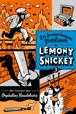 Ne devriez-vous pas être en classe ? - Lemony Snicket - Les fausses bonnes questions