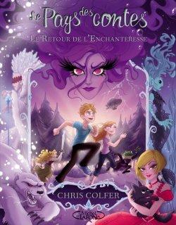 Le retour de l'enchanteresse - Chris Colfer - Le pays des contes