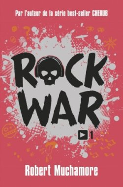 Rock War - Robert Muchamore - Rock War