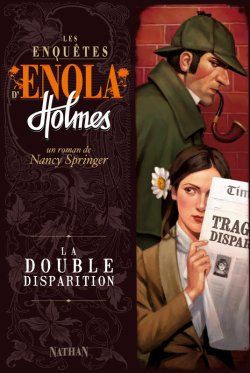 La double disparition - Nancy Springer - Les enquêtes d'Enola Holmes