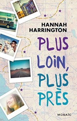 Plus loin, plus près - Hannah Harrington