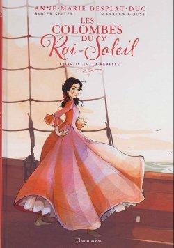 Charlotte, la rebelle - Roger Seiter & Mayalen Goust - Les Colombes du Roi-Soleil