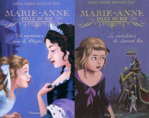 Une mystérieuse reine de Pologne / La malédiction du diamant bleu - Anne-Marie Desplat-Duc - Marie-Anne, fille du roi