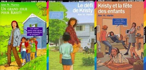 Un grand jour pour Kristy * Le défi de Kristy * Kristy et la fête des enfants - Ann M. Martin - Le club des Baby-sitters