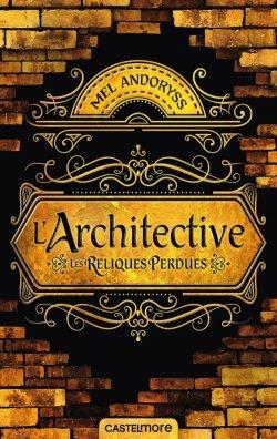 L'Architective, les reliques perdues - Mel Andoryss