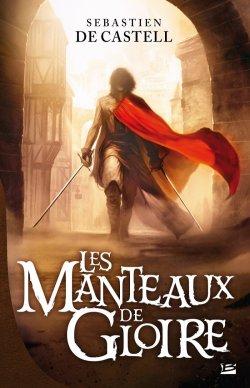 Les Manteaux de Gloire - Sebastien De Castell