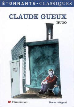 Claude Gueux - Victor Hugo
