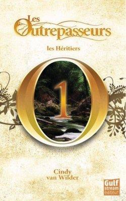 Les Héritiers - Cindy van Wilder - Les Outrepasseurs