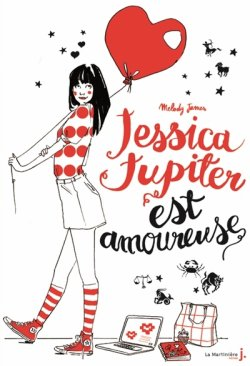 Jessica Jupiter est amoureuse - Melody James - Jessica Jupiter