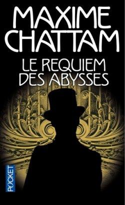 Le requiem des abysses - Maxime Chattam - Le diptyque du temps