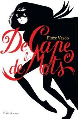 De cape et de mots - Flore Vesco