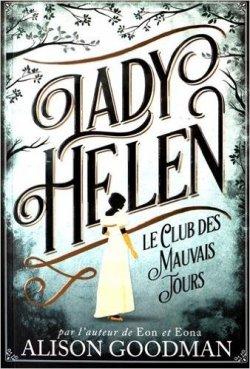 Le club des mauvais jours - Alison Goodman - Lady Helen