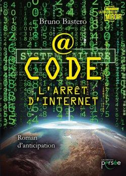@Code, l'arrêt d'Internet - Bruno Bastero