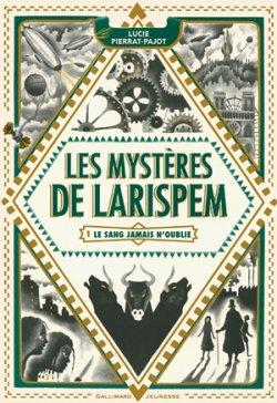 Le sang jamais n'oublie - Lucie Pierrat-Pajot - Les mystères de Larispem