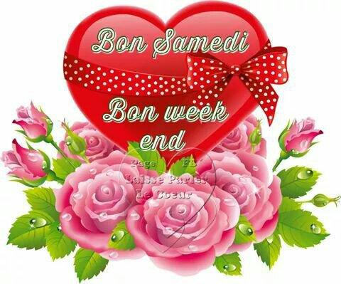 Bonne fin de semaine a mes amis