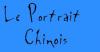 Portrait Chinois !