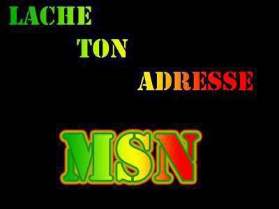 lache ton msn ^^