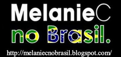 Melanie C no Brasil: A Brazilian blog about Melanie C.