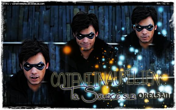 > Bienvenue sur CotentinAurélien, Ta source d'actualité sur OrelSan !