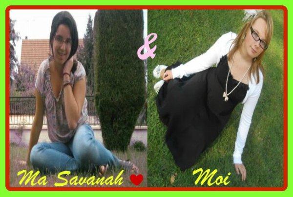 Ma Savanah & Moi ♥