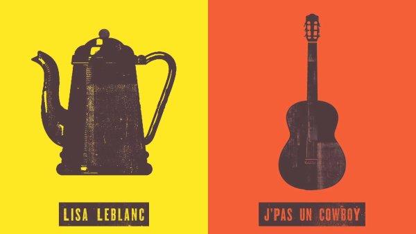 Lisa LeBlanc / J'pas un cowboy (2012)