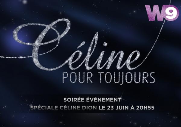 Soirée spéciale Céline Dion le 23 juin sur W9.