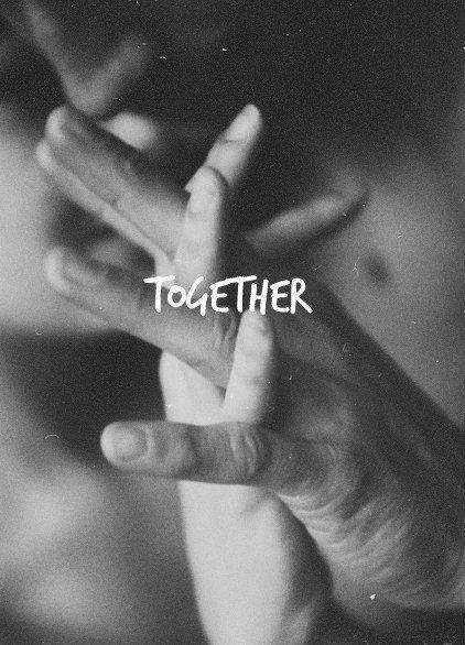 Ma main, Ta main, Un nous, Notre Nous <3