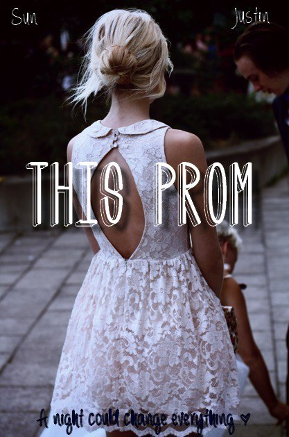 This prom will be the prom of her life.