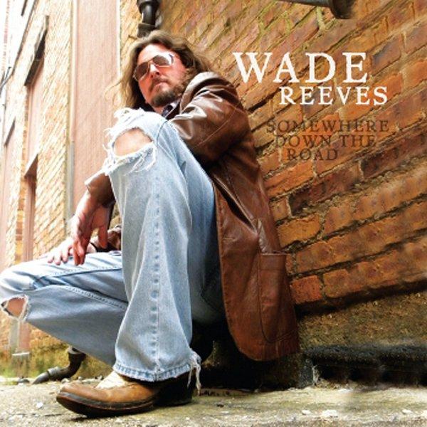 - WADE REEVES -