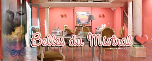 ______ Belles du Mistral.