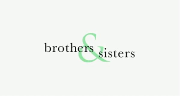 • Brothers & Sisters