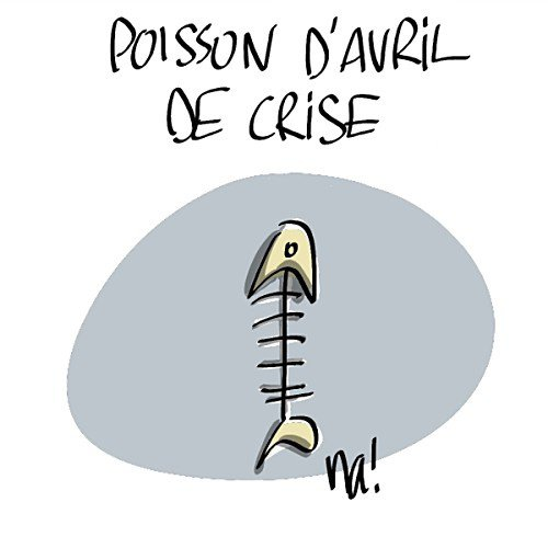 Haaaa.... Le poisson d'avril !