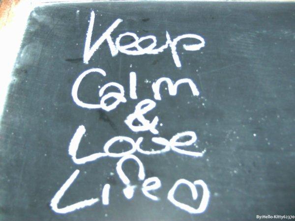 Keep Calm & Love Life