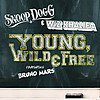 Snoop Dogg  feat Wiz Khalifa - Young, Wild and Free